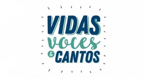 VIDAS VOCES & CANTOS