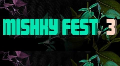 Mishky Fest III