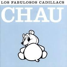 Los Fabulosos Cadillacs álbum Chau